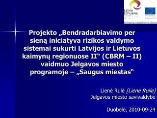 Lienė Rulė  [Liene Rulle] Jelgavos miesto savivaldybė Duobelė, 2010-09-24
