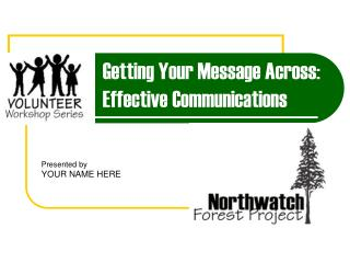 Getting Your Message Across: Effective Communications