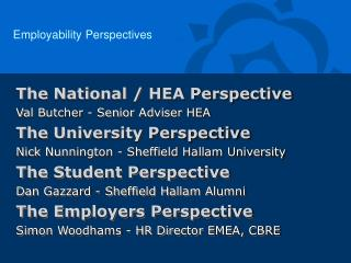 The National / HEA Perspective Val Butcher - Senior Adviser HEA The University Perspective