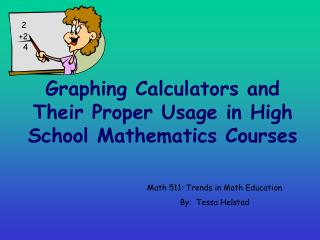 Graphing Calculators and Their Proper Usage in High School Mathematics Courses