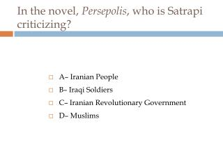 In the novel,  Persepolis , who is Satrapi criticizing?