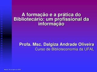 A formação e a prática do Bibliotecário: um profissional da informação