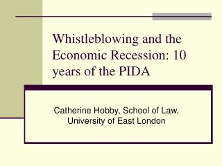 Whistleblowing and the Economic Recession: 10 years of the PIDA