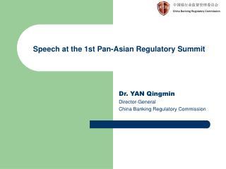 Speech at the 1st Pan-Asian Regulatory Summit