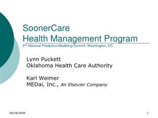 SoonerCare  Health Management Program 2nd National Predictive Modeling Summit. Washington, DC.
