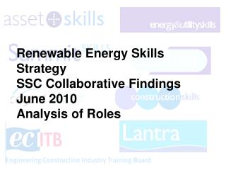 Renewable Energy Skills Strategy SSC Collaborative Findings June 2010 Analysis of Roles