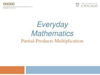 Everyday Mathematics Partial-Products Multiplication