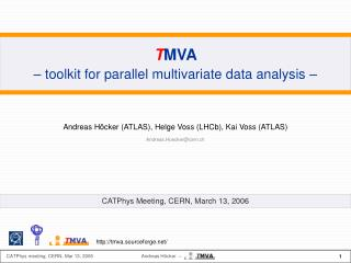 T MVA  – toolkit for parallel multivariate data analysis –