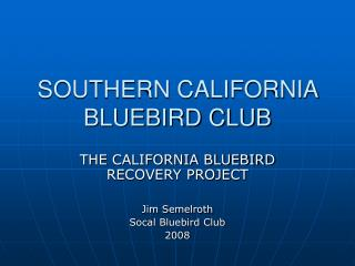 SOUTHERN CALIFORNIA BLUEBIRD CLUB