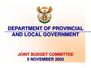 DEPARTMENT OF PROVINCIAL  AND LOCAL GOVERNMENT JOINT BUDGET COMMITTEE 5 NOVEMBER 2002