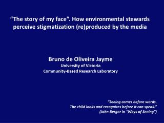 Bruno de Oliveira Jayme University of Victoria Community-Based Research Laboratory