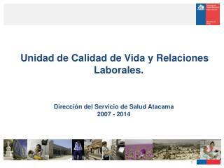 Unidad de Calidad de Vida y Relaciones Laborales.