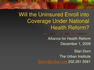 Will the Uninsured Enroll into Coverage Under National Health Reform?