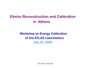 Etmiss Reconstruction and Calibration                                  in  Athena