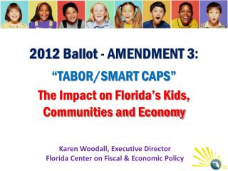 Karen Woodall, Executive Director Florida Center on Fiscal & Economic Policy
