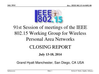 July 13-18, 2014 Grand Hyatt Manchester, San Diego, CA USA