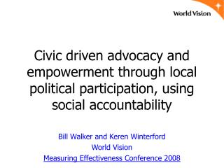 Bill Walker and Keren Winterford World Vision Measuring Effectiveness Conference 2008