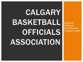 CALGARY BASKETBALL OFFICIALS ASSOCIATION