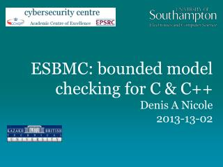 ESBMC: bounded model checking for C & C++ Denis A Nicole 2013-13-02