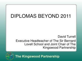 DIPLOMAS BEYOND 2011