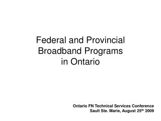 Federal and Provincial Broadband Programs  in Ontario