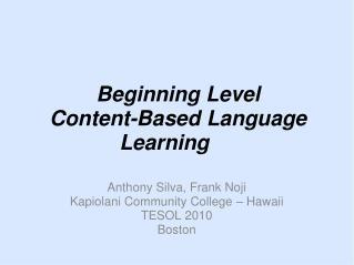 Beginning Level  Content-Based Language Learning