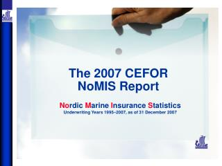 The 2007 CEFOR  NoMIS Report