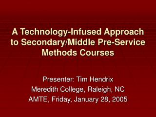 A Technology-Infused Approach to Secondary/Middle Pre-Service Methods Courses