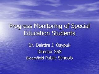 Progress Monitoring of Special Education Students