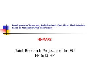 Joint Research Project for the EU FP 6/I3 HP