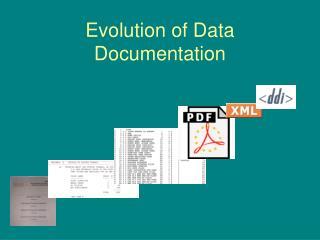 Evolution of Data Documentation