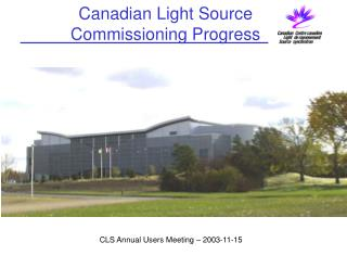 Canadian Light Source Commissioning Progress