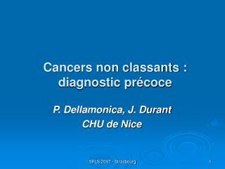 Cancers non classants :  diagnostic précoce