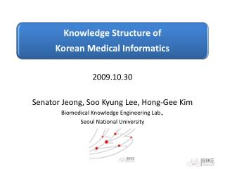 2009.10.30 Senator Jeong,  Soo  Kyung Lee, Hong-Gee Kim Biomedical Knowledge Engineering Lab.,