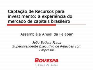 Capta��o de Recursos para investimento: a experi�ncia do mercado de capitais brasileiro