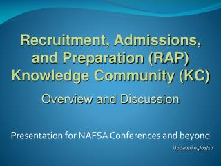 Recruitment, Admissions, and Preparation (RAP) Knowledge Community (KC) Overview and Discussion