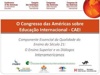 O Congresso das Américas sobre Educação Internacional - CAEI