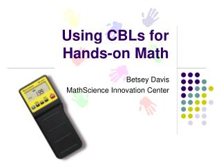 Using CBLs for  Hands-on Math