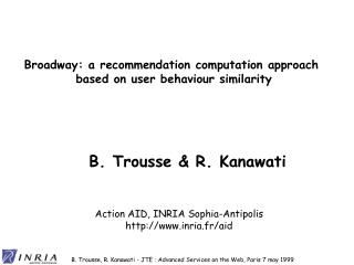 Broadway: a recommendation computation approach  based on user behaviour similarity