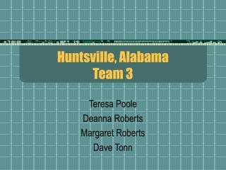 Huntsville, Alabama Team 3
