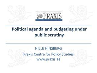 P olitical  agenda and  budgeting under public scrutiny