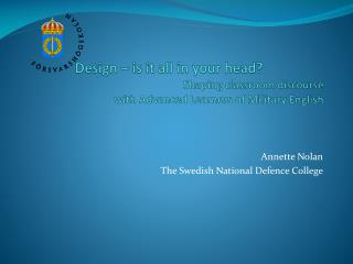 Annette Nolan The Swedish National Defence College