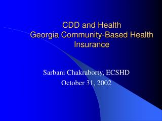CDD and Health  Georgia Community-Based Health Insurance