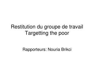 Restitution du groupe de travail  Targetting the poor