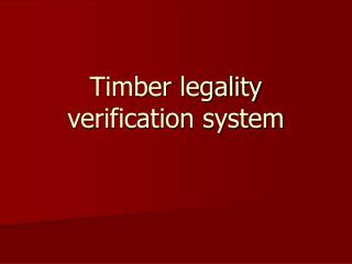 Timber legality verification system