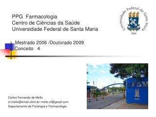 Carlos Fernando de Mello cfllo@smail.ufsm.br; mello.cf@gmail