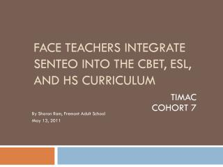 FACE Teachers Integrate SENTEO into the  CBET, ESL,  and HS Curriculum