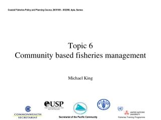 Topic 6 Community based fisheries management