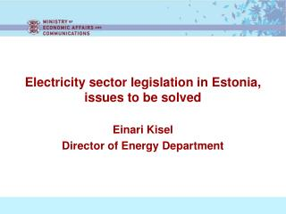 Electricity sector legislation in  Estonia , issues to be solved