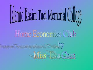 Home Economics Club                  by          Miss  Eva Chan